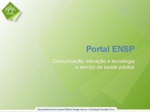 Portal ENSP Comunicao inovao e tecnologia a servio