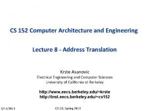 CS 152 Computer Architecture and Engineering Lecture 8