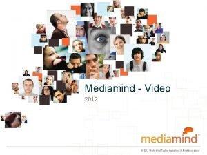 Mediamind Video 2012 2012 Media Mind Technologies Inc