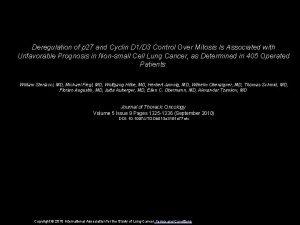 Deregulation of p 27 and Cyclin D 1D