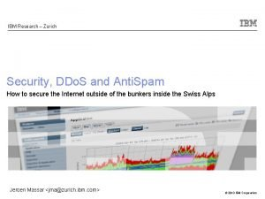 IBM Research Zurich Security DDo S and Anti