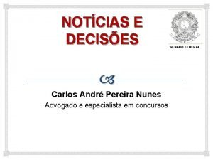 NOTCIAS E DECISES Carlos Andr Pereira Nunes Advogado