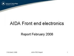 AIDA Front end electronics Report February 2008 11