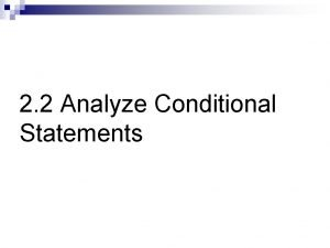 2 2 Analyze Conditional Statements n Definitions conditional