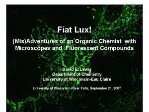 Fiat Lux MisAdventures of an Organic Chemist with
