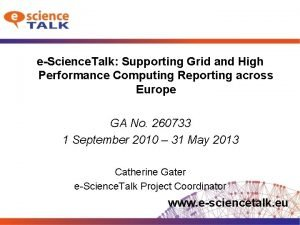 eScience Talk Supporting Grid and High Performance Computing