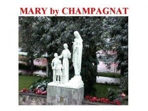 MARY by CHAMPAGNAT Marcellin tells us I pray