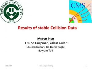 Results of stable Collision Data Merve Ince Emine