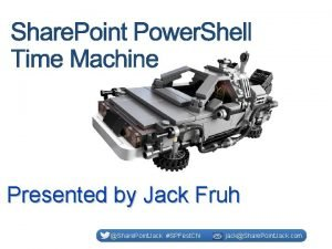 Presented by Jack Fruh Share Point Jack SPFest