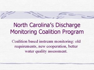 North Carolinas Discharge Monitoring Coalition Program Coalition based