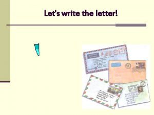 Lets write the letter Writing informal letters Read