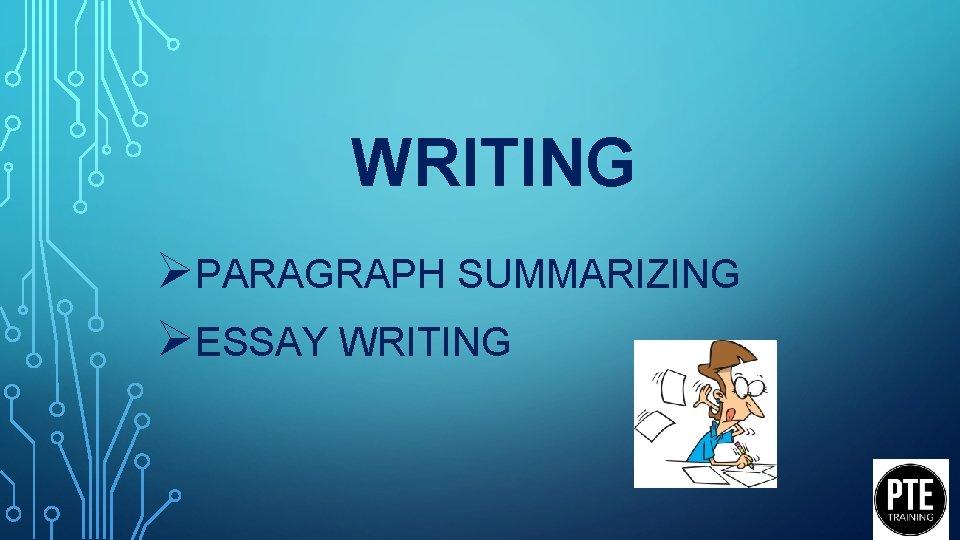 WRITING PARAGRAPH SUMMARIZING ESSAY WRITING PARAGRAPH SUMMARIZING TIPS