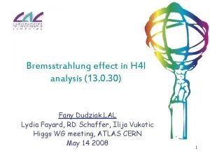 Bremsstrahlung effect in H 4 l analysis 13