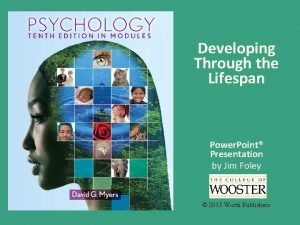 Developing Through the Lifespan Power Point Presentation by