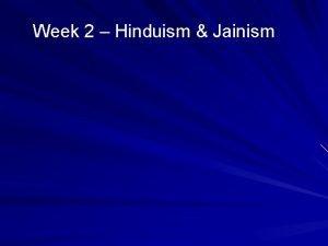 Week 2 Hinduism Jainism Review of Week 1