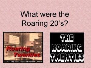 What were the Roaring 20s The Roaring Twenties