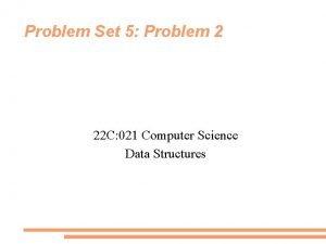 Problem Set 5 Problem 2 22 C 021