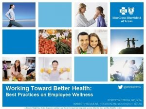 Working Toward Better Health Dr Bob Morrow Best