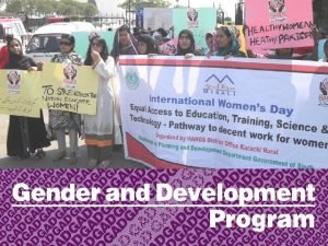 Gender and Development program 1 Gender Policy and