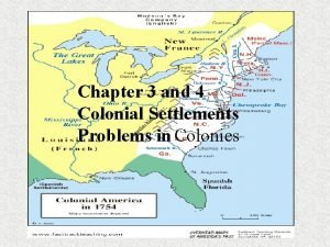 Chapter 3 and 4 Chapter 3 Colonial Settlements