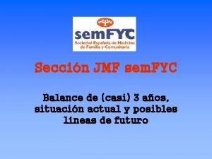 Seccin JMF sem FYC Balance de casi 3