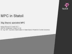 MPC in Statoil Stig Strand specialist MPC Statoil