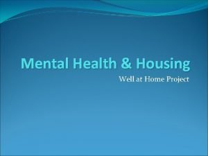 Mental Health Housing Well at Home Project Well
