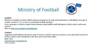 Ministry of Football CONTEXT Ministry of Football is