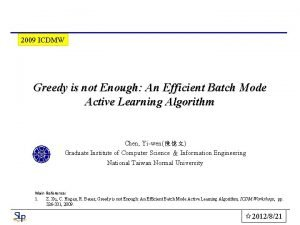 2009 ICDMW Greedy is not Enough An Efficient