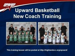 Upward Basketball New Coach Training This training lesson