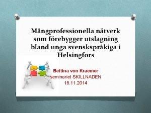 Mngprofessionella ntverk som frebygger utslagning bland unga svensksprkiga