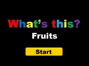 Whats this Fruits Start Whats this Back Hint