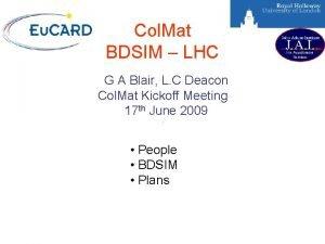 Col Mat BDSIM LHC G A Blair L