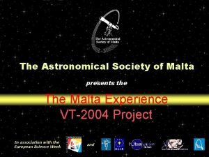 The Astronomical Society of Malta presents the The