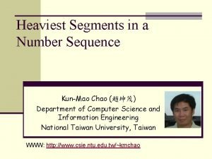 Heaviest Segments in a Number Sequence KunMao Chao