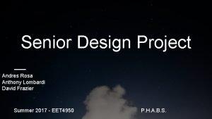 Senior Design Project Andres Rosa Anthony Lombardi David