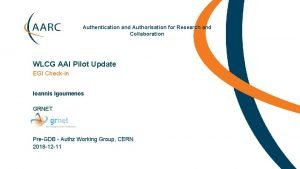 Authentication and Authorisation for Research and Collaboration WLCG