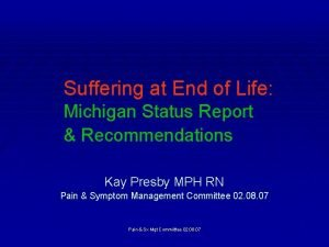 Suffering at End of Life Michigan Status Report