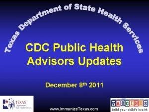 CDC Public Health Advisors Updates December 8 th