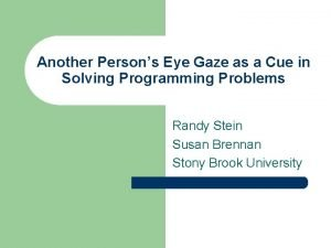 Another Persons Eye Gaze as a Cue in