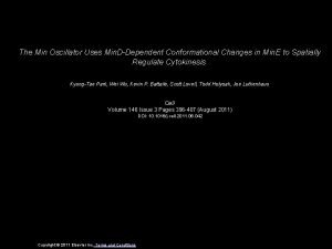 The Min Oscillator Uses Min DDependent Conformational Changes