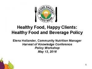 Healthy Food Happy Clients Healthy Food and Beverage