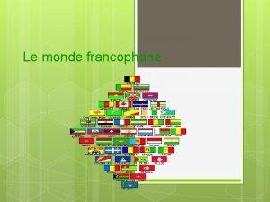 Le monde francophone On crit sur les murs