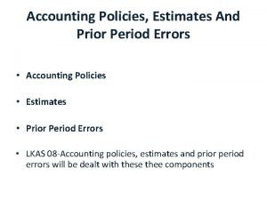 Accounting Policies Estimates And Prior Period Errors Accounting