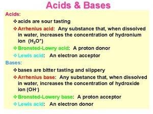 Acids Bases Acids vacids are sour tasting v