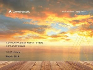 Hello Community College Internal Auditors Spring Conference GASB