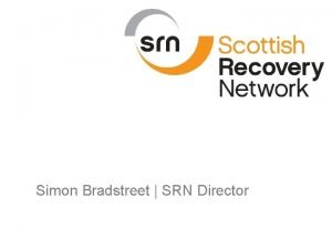Simon Bradstreet SRN Director Our new vision Our