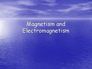 Magnetism and Electromagnetism Magnets and Electromagnetism Georgia Performance