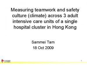 Measuring teamwork and safety culture climate across 3
