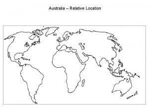 Australia Relative Location Australia Political and Physical Features